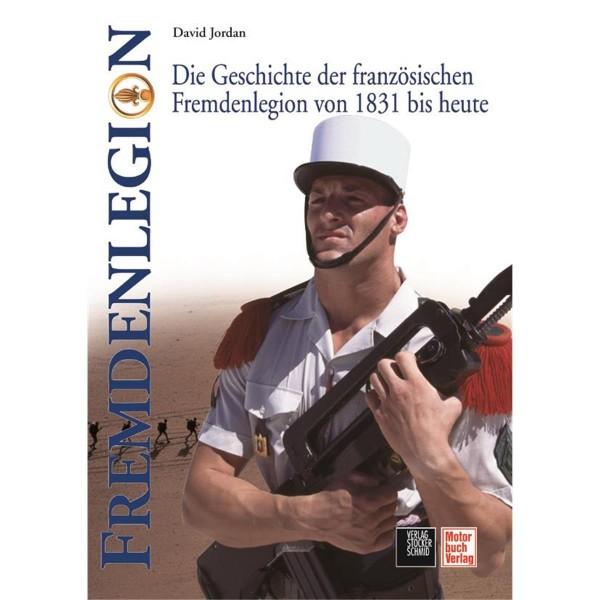Fremdenlegion - Die Geschichte der französischen Fremdenlegion